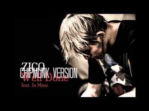 Zico (Block B) - Well Done feat. Ja Mezz [Chipmunk Version]