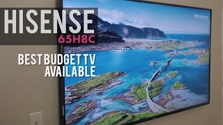 Hisense 65H8C 4k HDR TV Review - Best Budget TV - $750 65