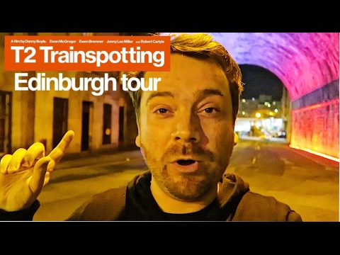 T2 Trainspotting Tour of Edinburgh (with recreated scenes)