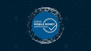 Coming soon: The GSMA Mobile Money Certification