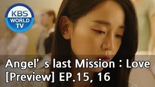 Angel's Last Mission: Love   단 하나의 사랑 EP.15, 16[Preview]