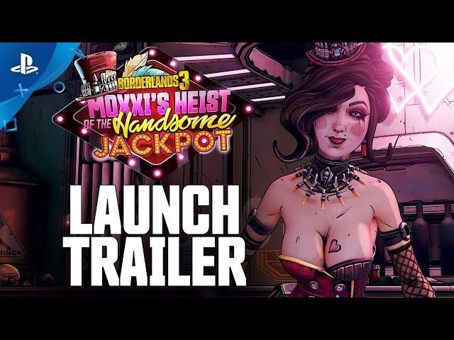 Borderlands 3 - Moxxi's Heist of the Handsome Jackpot Launch Trailer | PS4