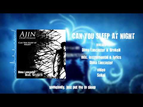 ENGLISH AJIN: DEMI-HUMAN OP - Can You Sleep At Night [Dima Lancaster feat. BrokeN]