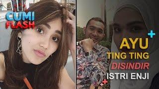 Ayu Ting Ting Disindir Istri Enji Cumiflash 16 Januari 2017