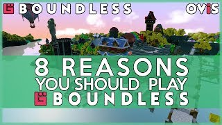 8 Reasons you NEED to Play Boundless (2018) | Boundless Gameplay