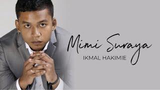 Ikmal Hakimie - Mimi Suraya (Official Lirik Mp3)