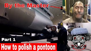 DIY How To Polish An Aluminum Pontoon Boat  Part 1