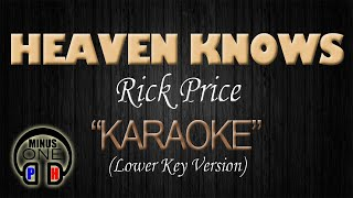 HEAVEN KNOWS - Rick Price (Lowered key KARAOKE) - MinusOnePH