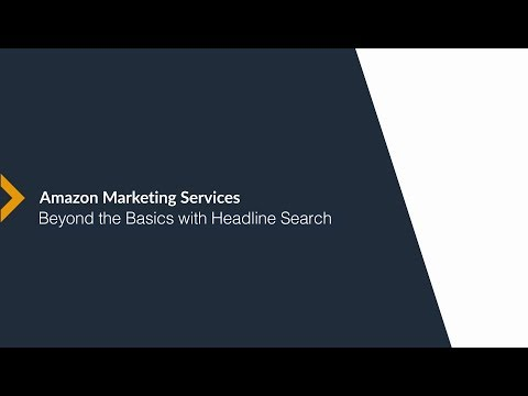 [US] Amazon Marketing Services 201: Beyond the Basics with Headline Search Ads