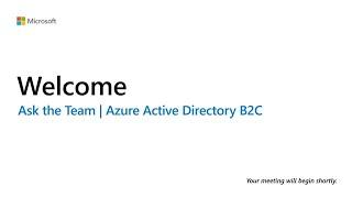 Ask the Team: Azure Active Directory B2C | COM04