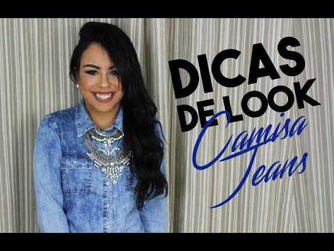 DICAS DE LOOK: CAMISA JEANS - Por Nathália Nogueira