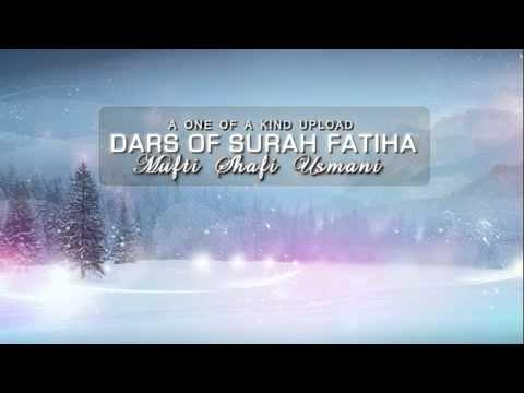 Golden voice  Surah Fatiha   Mufti Shafi Usmani urdu