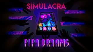 SIMULACRA: Pipe Dreams