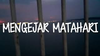 Download MENGEJAR MATAHARI (ARI LASSO) - COVER by Guntur