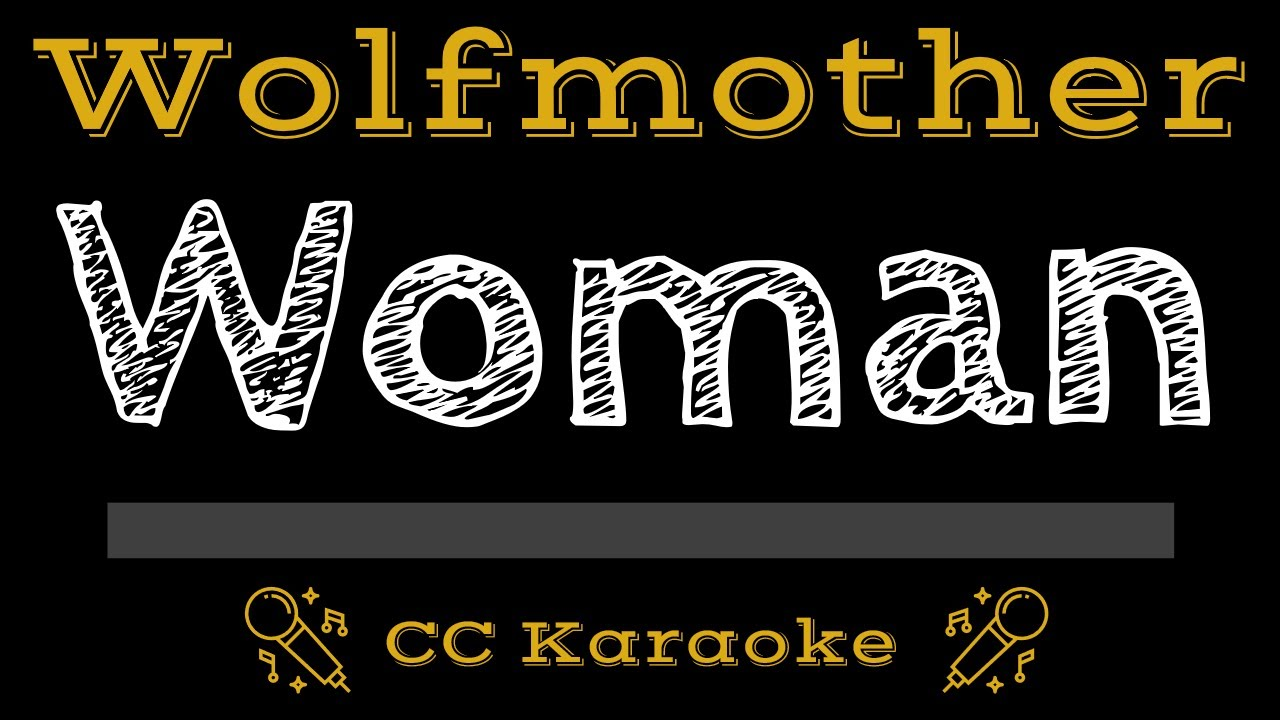 Download Wolfmother • Woman (CC) [Karaoke Instrumental Lyrics]