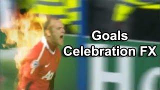 Celebración de Goles / Goals celebration FX effects (Efectos de vídeo)