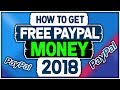 How to Get FREE Paypal Money 2018 ( 100% Working )