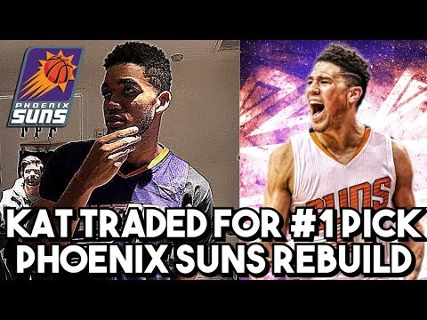 #1 PICK TRADED FOR KARL ANTHONY TOWNS! REBUILDING THE PHOENIX SUNS! NBA 2K18 MY LEAGUE