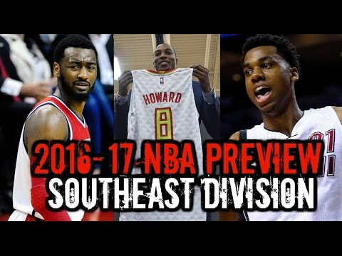 2016-17 NBA Season Preview: Southeast Division: Hawks Wizards Magic Hornets Heat