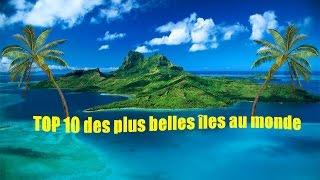 Top 10 des plus belles îles du monde