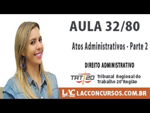 Aula 32/80 - Concurso TRT SE 2016 -  Atos Administrativo   Parte 2