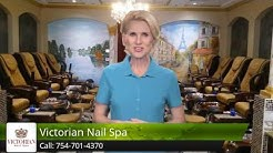 Best Nail Salons in Davie, FL Victorian Nail Spa Davie Superb Five Star Review by Karen D.