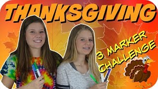 THREE MARKER CHALLENGE THANKSGIVING EDITION Taylor and Vanessa