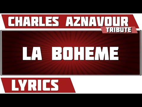 La Boheme - Charles Aznavour - paroles