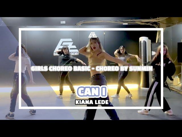 EZDANCE I 이지댄스 I KIANA LEDE - CAN I I GIRLS CHOREO BASIC I COVER BY SUNMIN
