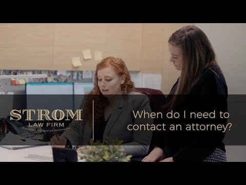 When do I need to contact an attorney? | Strom Law Firm, LLC