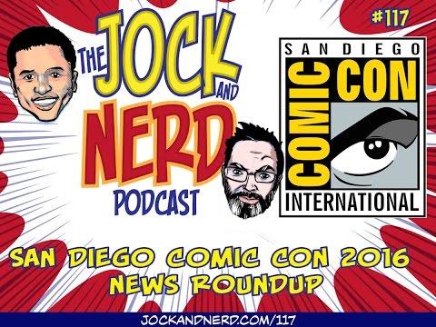 JAN 117: San Diego Comic Con 2016 News Roundup (07/26/2016)