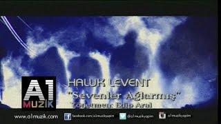 Haluk Levent - Sevenler Ağlarmış