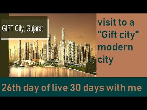 visit to the most modern city of india/ gift city/gandhinagar