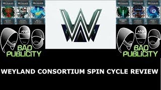 Weyland Consortium Spin Cycle Full Set Review - Bad Publicity