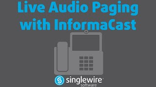 Live Audio Paging with InformaCast Advanced Notification