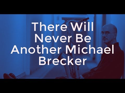 Michael Brecker - There Is No Greater Love