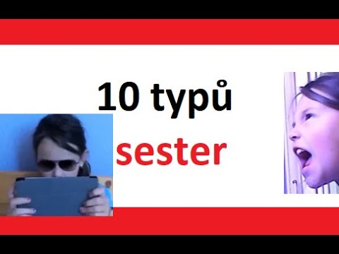 10 Typů sester!!!