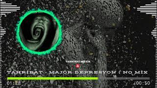 Tahribat - MAJÖR DEPRESYON ( NO MİX ) Resimi