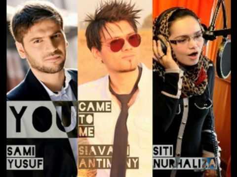 Remix, You CameTo Me, Siavash Antimony, Sami Yusuf, Siti Nurhaliza
