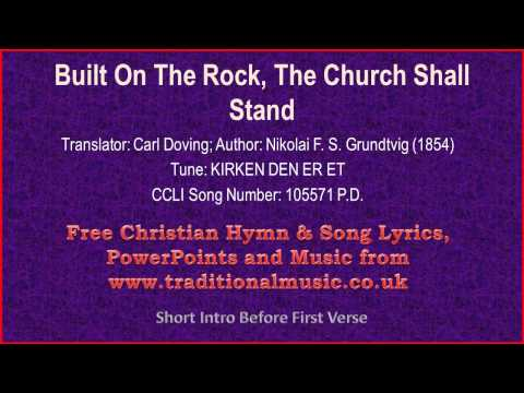 Built On The Rock, The Church Shall Stand - Hymn Lyrics & Music