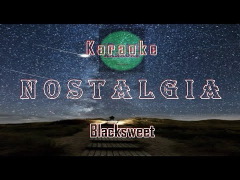 no-vocal-nostalgia---blacksweet-(official-video-karaoke)
