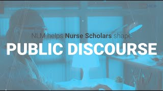 NLM: Nurse Scholars Shape Public Discourse