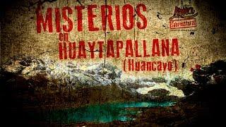 Misterios en Huaytapallana | Lima Sobrenatural