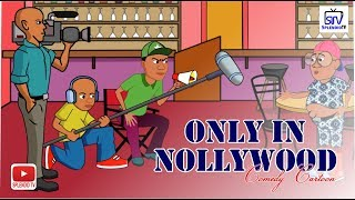 ONLY IN NOLLYWOOD (Splendid Cartoon)