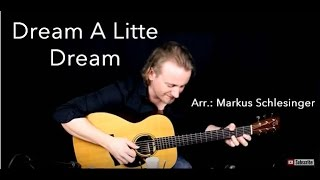 Markus Schlesinger - Dream A Little Dream w/ TAB - Acoustic Fingerstyle Guitar Cover