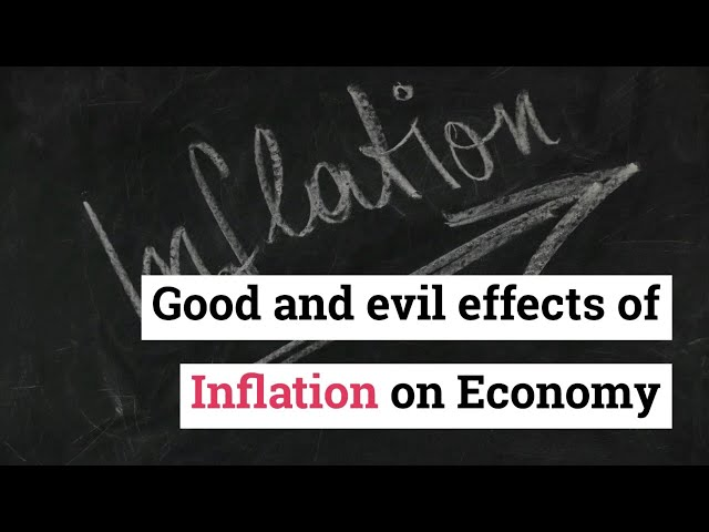 Good and Evil Effects of Inflation
