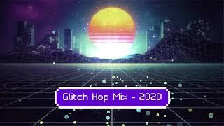 Glitch Hop Mix 2020
