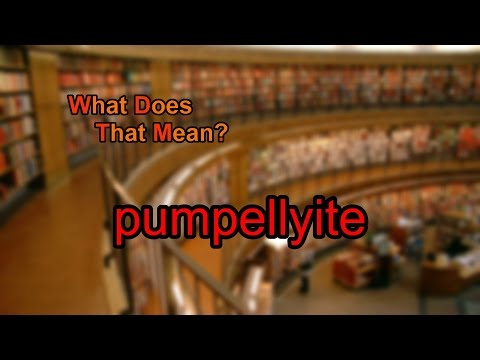 What does pumpellyite mean?