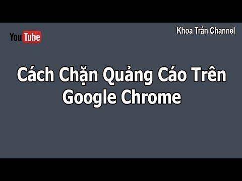 Cách Chặn Quảng Cáo Trên Google Chrome   How To Block Ads From Websites On Google Chrome