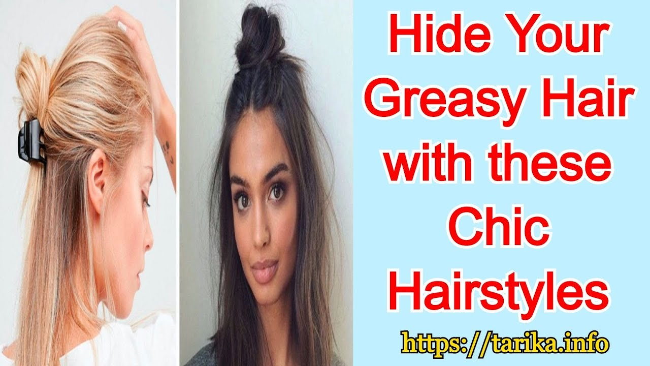 Hide Your Greasy Hair with these Chic Hairstyles   YouTube